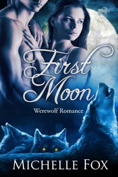 First Moon (New Moon Wolves) BBW Werewolf Romance by Michelle Fox, http://www.amazon.com/dp/B00IIYHLM0/ref=cm_sw_r_pi_dp_wk-ftb0TS3Z65