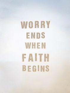 Worry ends quotes god life truth faith worry