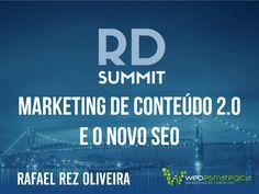 Marketing de Conteúdo e o novo SEO by Web Estratégica via slideshare