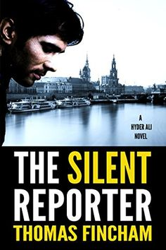 *THE SILENT REPORTER (A Police Procedural Mystery Series of Crime and Suspense, Hyder Ali #1) by [Fincham, Thomas]