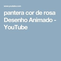 pantera cor de rosa Desenho Animado - YouTube