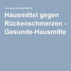 Hausmittel gegen Rückenschmerzen - Gesunde-Hausmittel.de