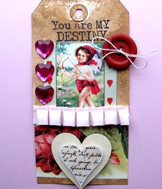 Valentine Vintage Tag is made with a hand dyed tag, Red Lead rubber stamps and embellished with ribbons, heart gems, buttons, and ribbon. Forever and Always - Be Mine - You are My Destiny
