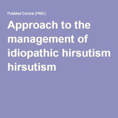 Approach to the management of idiopathic hirsutism