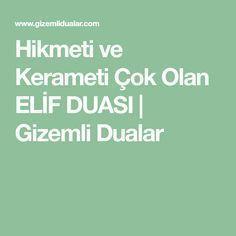 Hikmeti ve Kerameti Çok Olan ELİF DUASI | Gizemli Dualar Allah, Prayers, Istanbul, Prayer, Beans