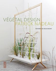 Cool vertical gardening A monograph of Patrick Nadeau's experimental work, debuting at the show. Photo courtesy of Jardins, Jardin from Garden Design Magazine. Indoor Garden, Indoor Plants, Home And Garden, Potted Plants, Garden Design Magazine, Tree Plan, Belle Plante, Little Gardens, Urban Farming