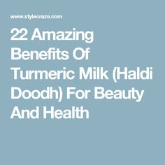 22 Amazing Benefits Of Turmeric Milk (Haldi Doodh) For Beauty And Health