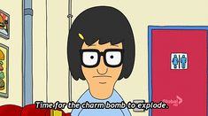 Be fabulous.   Community Post: 22 Life Lessons From Tina Belcher