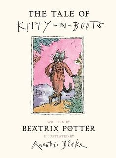 Published in 2016 / There is only one original illustration by Ms. Potter.  Illustrations and cover by Quentin Blake.