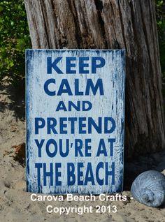 Beach Sign - Beach Decor - Keep Calm Pretend You're At The Beach - 18x12 - Rustic - Beach Theme - Beach Wall - Beach House - Coastal Decor