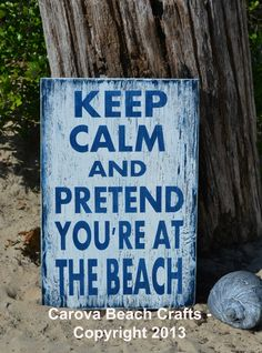Beach Sign - Beach Decor - Keep Calm Pretend You're At The Beach - 18x12 - Rustic - Beach Theme - Beach Wall - Beach House - Coastal Decor