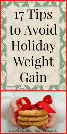 17 tips to avoid holiday weight gain. | Fit Bottomed Mamas: