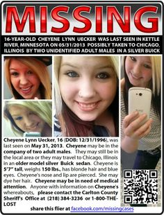 MISSING: 16-YEAR-OLD CHEYENE LYNN UECKER WAS LAST SEEN IN KETTLE RIVER, MINNESOTA ON 05/31/2013 POSSIBLY TAKEN TO CHICAGO, ILLINOIS BY TWO UNIDENTIFIED ADULT MALES