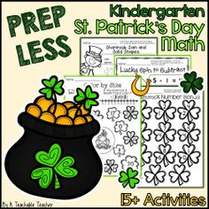 Over 15 math activities for the Kindergarten classroom - St. Patrick's day theme.  Aligned to Common Core! $