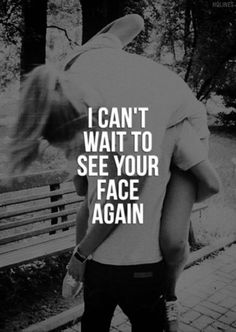 I can't wait to see You too, Love. I miss You so much. I'm not planning to go oot anymore for a while. I hope You're not either . I miss You. Quotes For Him, Be Yourself Quotes, Quotes To Live By, Cant Wait To See You Quotes, Come Home Quotes, Cute Quotes For Your Crush, I Miss You, Love You, My Love