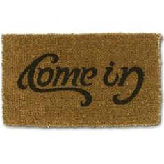 """This doormat is so clever. """"Come in"""" one way, """"Go away"""" the other way. And useful in cleaning off shoes."""
