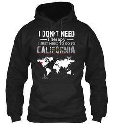 I Need To Go To California Ltd Edition! Black Sweatshirt Front