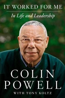 Kindle Free It Worked for Me, In Life and Leadership by book's seller, Author : Colin Powell Date, Lessons Learned, Life Lessons, Books To Read, My Books, Believe, Reading Lists, Reading Room, Book Lists
