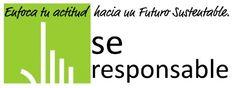 Futuro Sustentable! http://www.seresponsable.com/