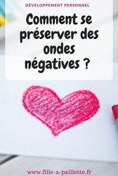 Comment se préserver des ondes négatives ? ✨ #developpementpersonnel #happy