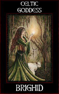 """Goddess BRIGHID  Celtic Goddess Brighid Origins of Brighid: In Irish mythological cycles, Brighid (or Brighit), whose name is derived from the Celtic brig or """"exalted one"""", is the daughter of the Dagda, and therefore one of the Tuatha de Dannan. Her two sisters were also called Brighid, and were associated with healing and crafts. The three Brighids were typically treated as three aspects of a single deity, making her a classic Celtic triple goddess."""