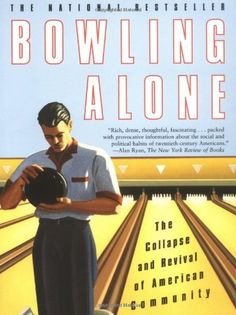 Bowling Alone: The Collapse and Revival of American Community by Robert D. Putnam, http://www.amazon.com/dp/0743203046/ref=cm_sw_r_pi_dp_oF1vrb0K05R2G