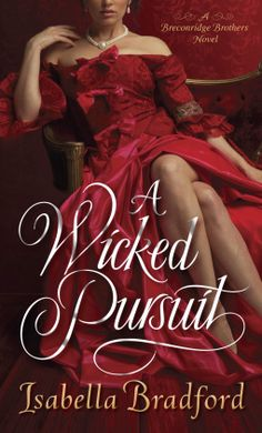 Historical Romance Lover: A Wicked Pursuit by Isabella Bradford