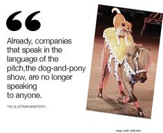 Already, companies that speak in the language of the pitch, the dog-and-pony show, are no longer speaking to anyone. Marketing Quotes, The Marketing, Speak Language, Fantastic Quotes, Design Quotes, Business Quotes, Thought Provoking, Inspire Me, Favorite Quotes