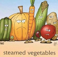 Steamed vegetables. Please join us at Grammar Rant to improve standards in British English: https://www.facebook.com/pages/Grammar-Rant/713206725392648?ref=tn_tnmn