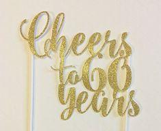 Cheers to 60 Years Cake Topper  Gold Glitter  Milestone #GlitterCake 60th Birthday Cake Toppers, 60th Birthday Party, Mom Birthday, Birthday Photos, 60th Birthday Ideas For Mom, Mexican Birthday, Birthday Cards, Anniversary Surprise, Anniversary Parties
