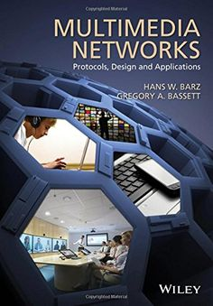 Multimedia networks protocols, design, and applications / Hans W. Barz, Gregory A. Bassett