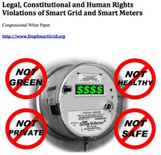 Legal, Constitutional and Human Rights Violations of Smart Grid and Smart Meters