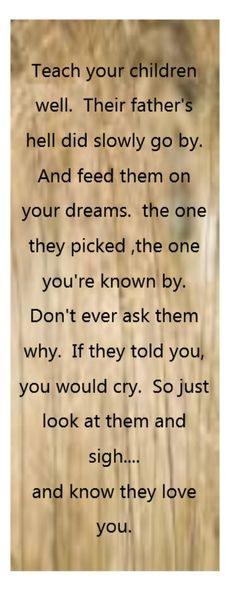 Crosby Stills Nash & Young - Teach Your Children - song lyrics, song quotes, songs, music lyrics, music quotes