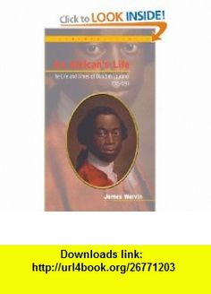 Africans Life, 1745-1797 The Life and Times of Olaudah Equiano (Black Atlantic) (9780826447043) James Walvin , ISBN-10: 082644704X  , ISBN-13: 978-0826447043 ,  , tutorials , pdf , ebook , torrent , downloads , rapidshare , filesonic , hotfile , megaupload , fileserve
