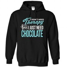 I Just need Chocolate - #cool gift #retirement gift. BUY NOW => https://www.sunfrog.com/States/I-Just-need-Chocolate-4001-Black-34670300-Hoodie.html?68278