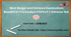 West Bengal Joint Entrance Examinations Board (WBJEEB) Conduct JENPAUH II Entrance Test 2017. Exam to be held on 13 August 2017.