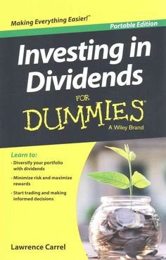 Each book in the Investing In series has all of the basics a potential investor needs to make calculated and profitable choices with their investments. Investing In Dividends For Dummies gives readers Stock Investing For Dummies, Stock Market Investing, Investing In Stocks, Investing Money, Buy Stocks, Investment Portfolio, Investment Books, Investment Quotes, Investment Advice