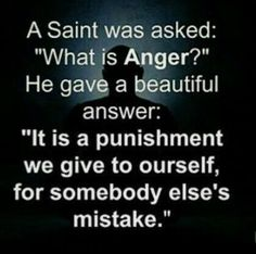 All anger does is build up a heart attack or stroke. I love me too much to hold on anger. Quotable Quotes, Wisdom Quotes, Quotes To Live By, Me Quotes, Motivational Quotes, Inspirational Quotes, Anger Quotes, Great Quotes, Good Advice