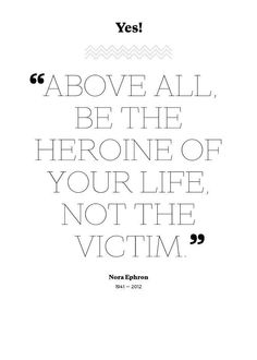 be the heroine not the victim