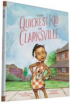 THE QUICKEST KID IN CLARKSVILLE by Pat Zietlow Miller, illustrated by Frank Morrison. A lyrical picture book about a little girl growing up in in the segregated town of Clarksville, Tennessee, who gets a chance to see her idol, Wilma Rudolph. Frank Morrison, Nonfiction Books For Kids, Wilma Rudolph, Black Picture, Children's Literature, Black History Month, History Books, Women's History, Historical Fiction