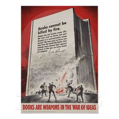 Books Cannot Be Killed By Fire--Franklin Roosevelt quote    Want for my someday library
