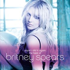Britney Spears - Oops! I Did It Again: The Best Of Britney Spears