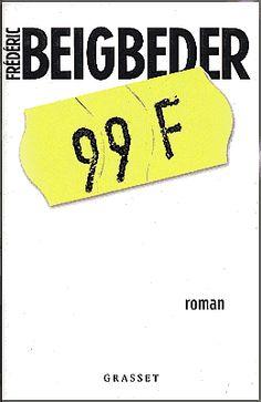 Frederic Beigbeder - 99 franc