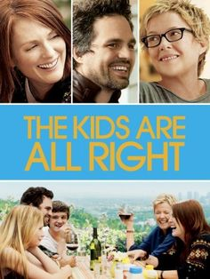 The Kids are Alright. It's a shockingly raw character study, notsomuch about sexual orientation, but about the balance of power in relationships.