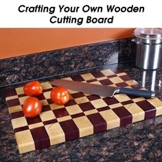 Crafting Your Own Wooden Cutting Board