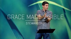 Grace Made Visible (Part 4) - Stewardship
