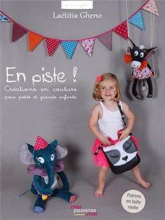En piste ! : Créations en couture pour petits et grands Enfants: Amazon.fr: Laëtitia Gheno, alias Laëtibricole: Livres