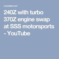 240Z with turbo 370Z engine swap at SSS motorsports - YouTube