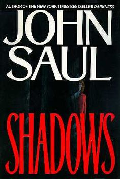 John Saul - Shadows.  This is the first John Saul book I've ever read.  It was so good, I couldn't put it down.  I think I read it in two days.  Highly recommend it to anyone.