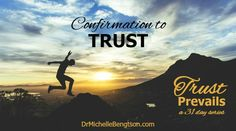 Confirmation to Trust by Dr. Michelle Bengtson, from Trust Prevails, a 31 day series. #mentalhealth